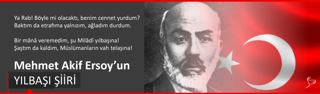 Mehmet Akif Ersoy'un Yılbaşı Şiiri