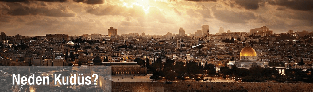 Neden Kudüs?
