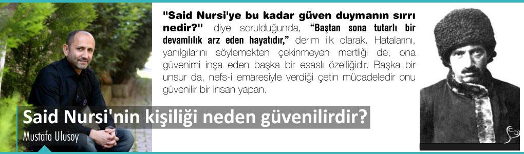 Bediüzzaman Said Nursi'nin kişiliği neden güvenilirdir?