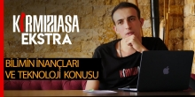 Kırmızı Asa Ekstra - Bilimin Bilinmeyen İnançları, Teknoloji Üretmek Konusu - Osman Bulut