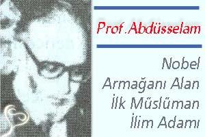 Prof.Abdüsselam Nobel Armağanı Alan İlk Müslüman İlim Adamı